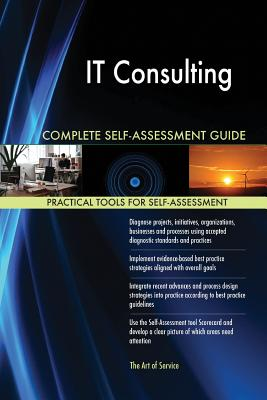 It Consulting Complete Self-Assessment Guide - Blokdyk, Gerardus