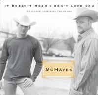It Doesn't Mean I Don't Love You - McHayes