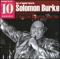 It Don't Get No Better Than This: Essential Recordings - Solomon Burke