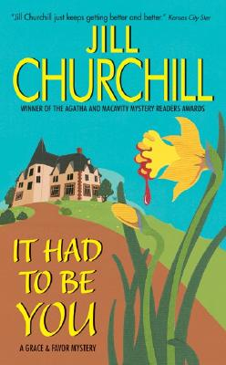 It Had to Be You: A Grace & Favor Mystery - Churchill, Jill