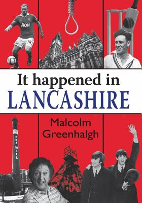 It Happened in Lancashire - Greenhalgh, Malcolm