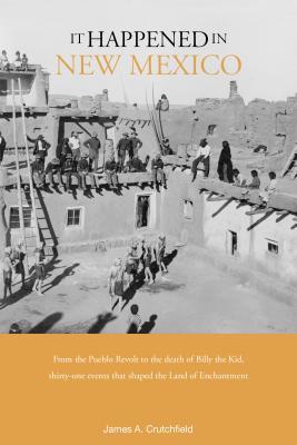 It Happened in New Mexico - Crutchfield, James A, Professor