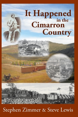 It Happened in the Cimarron Country - Zimmer, Stephen, and Lewis, Steve