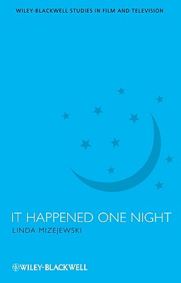 It Happened One Night - Mizejewski, Linda, Professor