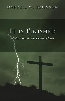 It Is Finished - Johnson, Darrell W