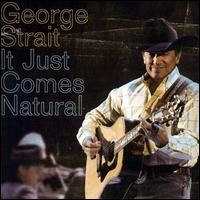 It Just Comes Natural - George Strait