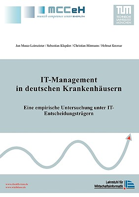 It-Management in Deutschen Krankenhausern - Leimeister, Jan Marco, and Klapdor, Sebastian, and Hrmann, Christian