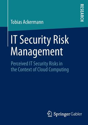 IT Security Risk Management: Perceived IT Security Risks in the Context of Cloud Computing - Ackermann, Tobias
