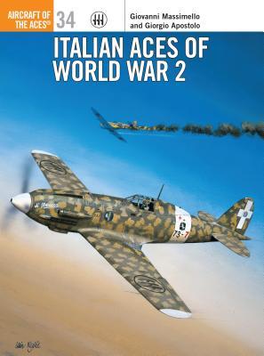Italian Aces of World War 2 - Apostolo, Giorgio, and Massimello, Giovanni
