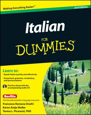 Italian For Dummies - Onofri, Francesca Romana, and Moller, Karen Antje, and Picarazzi, Teresa L.
