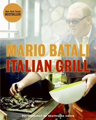 Italian Grill - Batali, Mario, and Da Costa, Beatriz (Photographer), and Sutton, Judith
