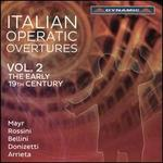 Italian Operatic Overtures, Vol. 2: The Early 19th Century
