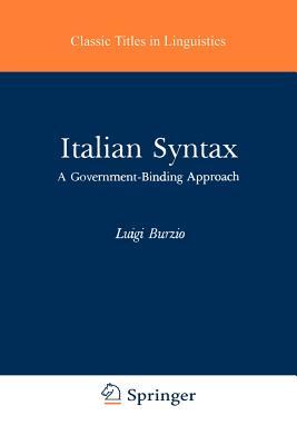 Italian Syntax: A Government-Binding Approach - Burzio, Luigi, and Burzio, L