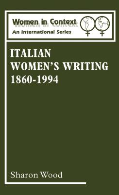 Italian Women's Writing 1860-1994 - Wood, Sharon