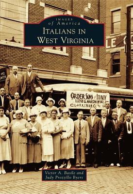 Italians in West Virginia - Basile, Victor A, and Byers, Judy Prozzillo