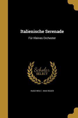 Italienische Serenade - Hugo Wolf, Max Reger (Creator)
