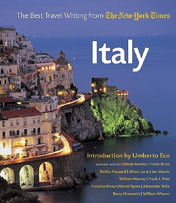 Italy: The Best Travel Writing from the New York Times - Eco, Umberto