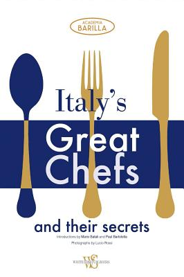 Italy's Great Chefs and Their Secrets -