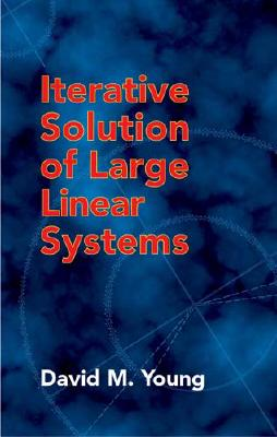 Iterative Solution of Large Linear Systems - Young, David M
