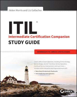 ITIL Intermediate Certification Companion Study Guide - Service Lifecycle Exams - Morris, Helen, and Gallacher, Liz