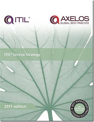 Itil Service Strategy: 2011 - The Stationery Office (Editor)