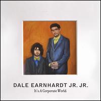 It's a Corporate World - Dale Earnhardt Jr. Jr.