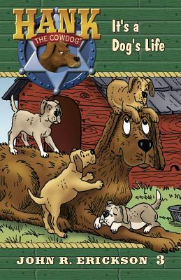 It's a Dog's Life - Erickson, John R