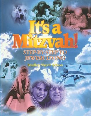 It's a Mitzvah!: Step-By-Step to Jewish Living - Artson, Bradley Shavit, Rabbi