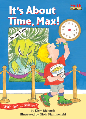 It's about Time, Max!: Time - Richards, Kitty