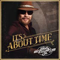 It's About Time - Hank Williams, Jr.