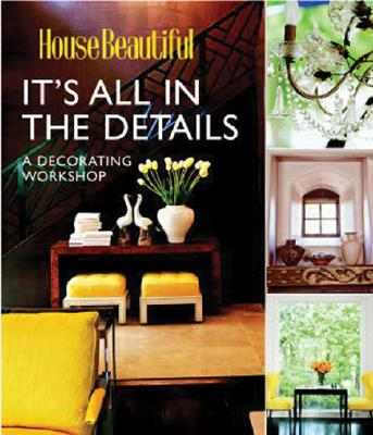 It's All in the Details: A Decorating Workshop - Evelegh, Tessa