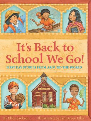 It's Back to School We Go!: First Day Stories from Around the World - Jackson, Ellen