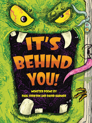 It's Behind You!: Monster Poems by - Cookson, Paul, and Harmer, David