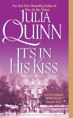 Its in His Kiss - Quinn, Julia