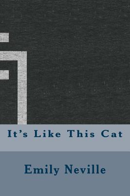 It's Like This Cat - Neville, Emily