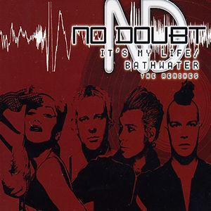 It's My Life/Bathwater [UK CD] - No Doubt