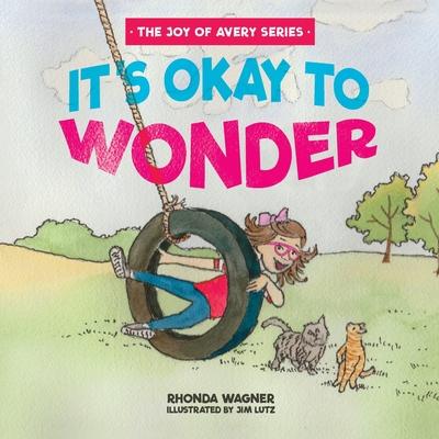 It's Okay to Wonder - Wagner, Rhonda