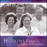 It's Over Let Eternity Begin - The Hoskins Family