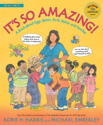 It's So Amazing!: A Book about Eggs, Sperm, Birth, Babies, and Families - Harris, Robie H