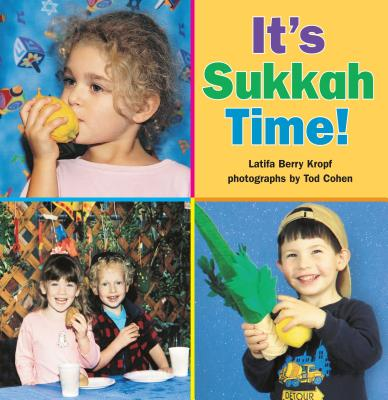 It's Sukkah Time! - Kropf, Latifa Berry, and Cohen, Tod (Photographer)