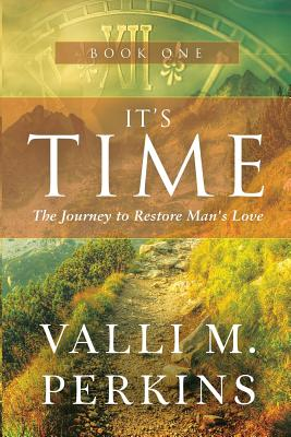 It's Time: The Journey to Restore Man's Love - Perkins, Valli M
