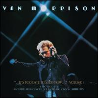 It's Too Late to Stop Now, Vol. 1[Live] - Van Morrison