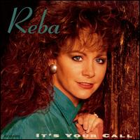 It's Your Call - Reba McEntire
