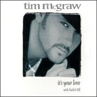 It's Your Love - Tim McGraw