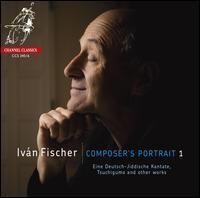 Ivan Fischer: Composer's Portrait 1 - Ágnes Csoma (viola); Ákos Ács (clarinet); Attila Martos (guitar); Bence Horváth (trumpet); Daniel Fischer (vocals);...