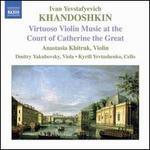 Ivan Yevstafyevich Khandoshkin: Virtuoso Violin Music at the Court of Catherine the Great