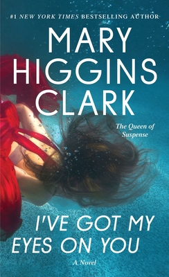 I've Got My Eyes on You - Clark, Mary Higgins