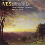 Ives: Symphonies Nos. 1 & 4; Central Park in the Dark