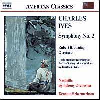 Ives: Symphony No. 2; Robert Browning Overture - Nashville Symphony; Kenneth Schermerhorn (conductor)