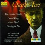 Ives: The Celestial Country; Pslam Settings; Easter Carol; Crossing the Bar